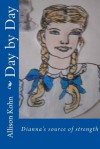 Day by Day - Allison Roberta Kohn