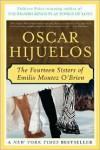 The Fourteen Sisters of Emilio Montez O'Brien - Oscar Hijuelos