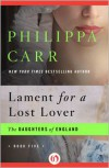 Lament for a Lost Lover - Philippa Carr