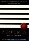 Perfumes: The A-Z Guide - Luca Turin;Tania Sanchez
