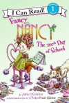 Fancy Nancy: The 100th Day of School (I Can Read Book 1) - Jane O'Connor