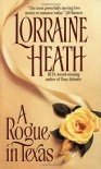 A Rogue in Texas - Lorraine Heath