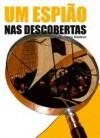 Um Espião nas Descobertas - Volume III - Cristina Malhão-Pereira