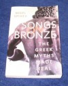Songs on Bronze: The Greek Myths Made Real - Nigel Jonathan Spivey