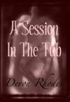 A Session In The Tub - Devon Rhodes