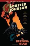 Lobster Johnson Volume 2: The Burning Hand - Mike Mignola;John Arcudi;Tonci Zonjic