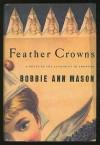 Feather Crowns - Bobbie Ann Mason