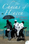 The Chains of Heaven: An Ethiopian Adventure - Philip Marsden