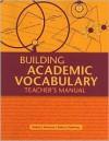 Building Academic Vocabulary: Teacher's Manual - Robert J. Marzano, Debra J. Pickering
