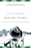 A Boy of Good Breeding - Miriam Toews