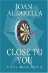 Close to You: A Nikki Barnes Mystery - Joan Albarella