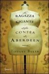 La ragazza gigante della contea di Aberdeen - Tiffany Baker, Romina Valenza