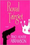 Royal Target - Traci Hunter Abramson