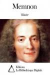 Memnon or Human Wisdom - Voltaire, Peter H. Hanssen