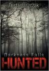 Darkness Falls: Hunted - Trista Jaszczak