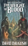 The Weight of Blood - David Dalglish
