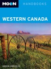 Western Canada (Moon Handbooks) - Andrew Hempstead