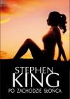 Po zachodzie słońca - Stephen King