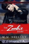 The Zombie Story - M.M. Shelley