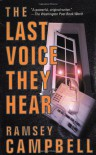 LAST VOICE THEY HEAR - RAMSEY CAMPBELL