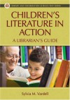 Children's Literature in Action: A Librarian's Guide - Sylvia Vardell