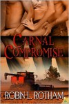 Carnal Compromise - Robin L. Rotham