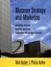 Museum Strategy and Marketing: Designing Missions, Building Audiences, Generating Revenue and Resources - Philip Kotler