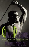 Grave Passions: Tales of the Gay Supernatural - William J. Mann