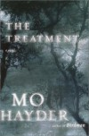 The Treatment: A Novel - Mo Hayder
