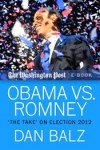 "Obama vs. Romney: ""The Take"" on Election 2012 - Dan Balz"