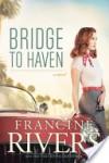 Bridge to Haven - 'Francine Rivers'