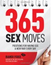 365 Sex Moves: Positions for Having Sex a New Way Every Day - Randi Foxx