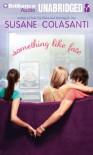 Something Like Fate - Susane Colasanti
