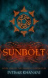 Sunbolt (The Sunbolt Chronicles) - Intisar Khanani