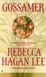 Gossamer - Rebecca Hagan Lee