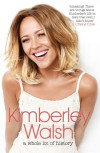 A Whole Lot of History - Kimberley Walsh