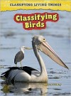 Classifying Birds (Classifying Living Things) - Andrew Solway