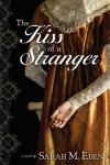 The Kiss of a Stranger - Sarah M. Eden