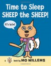 Time to Sleep, Sheep the Sheep! (Cat the Cat) - Mo Willems