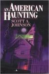 An American Haunting - Scott A. Johnson