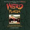 Weird Florida - Charlie Carlson, Mark Moran, Mark Sceurman