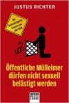 Öffentliche Mülleimer dürfen nicht sexuell belästigt werden: Die wahnwitzigsten Gesetze aus aller Welt - Justus Richter