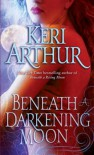 Beneath a Darkening Moon - Keri Arthur