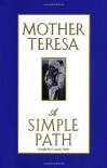 A Simple Path - Mother Teresa, Lucinda Vardey
