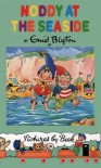 Noddy at the Seaside (Noddy Classic Library) - Enid Blyton
