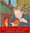 An Orange for Frankie - Patricia Polacco