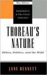 Thoreau's Nature: Ethics, Politics, and the Wild - Jane Bennett