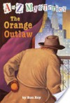 The Orange Outlaw - Ron Roy, John Steven Gurney
