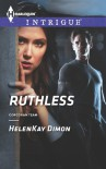 Ruthless (Harlequin Intrigue Series #1440) - HelenKay Dimon