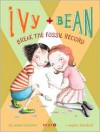 Ivy and Bean Break the Fossil Record - Annie Barrows, Sophie Blackall